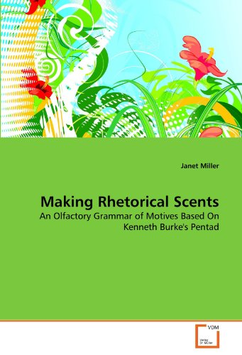 Making Rhetorical Scents: An Olfactory Grammar of Motives Based On Kenneth Burke's Pentad