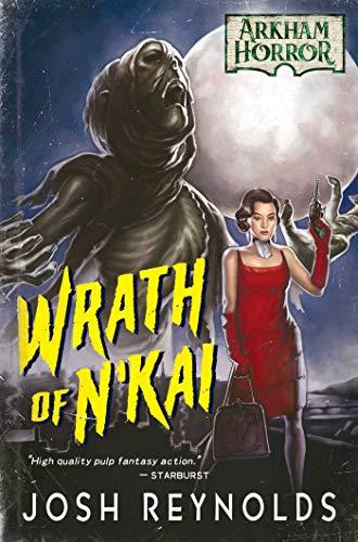 Wrath of N'kai: An Arkham Horror Novel