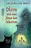 Jacqueline West: Olive und das Haus der Schatten