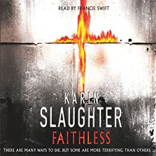 Faithless     Grant Country, Book 5              By:                                                                                                                                 Karin Slaughter                               Narrated by:                                                                                                                                 Francie Swift                      Length: 5 hrs     25 ratings     Overall 4.1