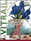 Vitrail - Techniques et outils pour développer vos capacités - Niveau intermédiaire