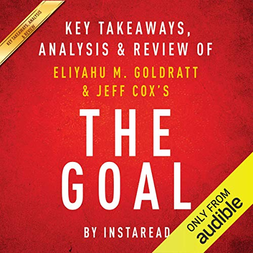 The Goal: A Process of Ongoing Improvement by Eliyahu M. Goldratt and Jeff Cox: Key Takeaways, Analysis & Review Titelbild