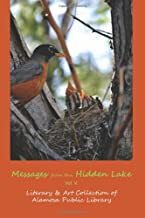 Messages from the Hidden Lake Vol. 5: Literary & Art Collection of the Alamosa Public Library (Volume 5)