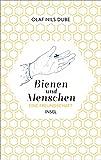 Olaf Nils Dube: Bienen und Menschen