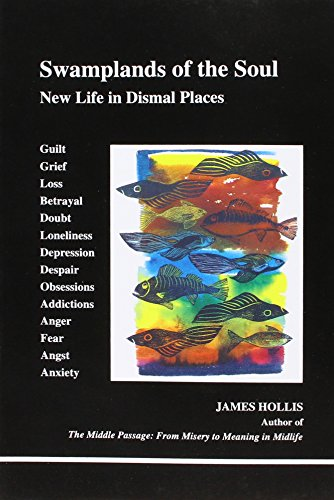 Swamplands of Soul: New Life in Dismal Places
