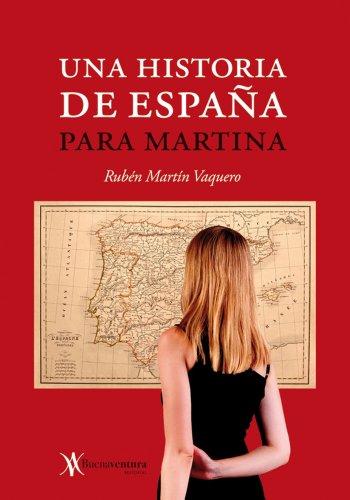 Una Historia de España para Martina eBook: Vaquero, Rubén Martín: Amazon.es: Tienda Kindle