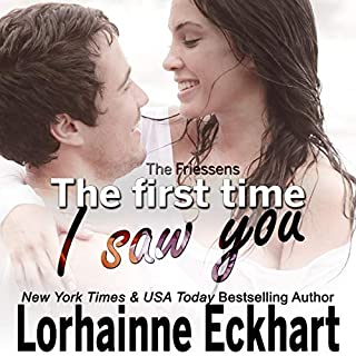 The First Time I Saw You     The Friessens, Book 16              By:                                                                                                                                 Lorhainne Eckhart                               Narrated by:                                                                                                                                 Lili Dubuque                      Length: 4 hrs and 25 mins     3 ratings     Overall 5.0