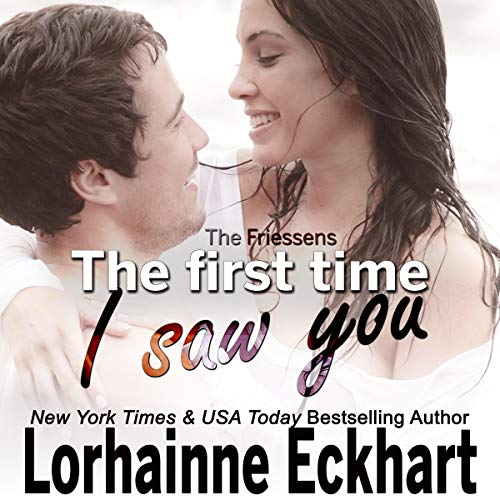The First Time I Saw You Audiobook By Lorhainne Eckhart cover art