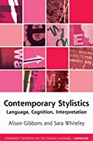 Contemporary Stylistics: Language, Cognition, Interpretation (Edinburgh Textbooks on the English Language- Advanced)