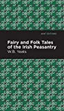 Fairy and Folk Tales of the Irish Peasantry (Mint Editions)