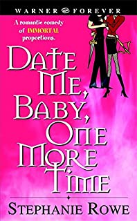 Date Me, Baby, One More Time (Immortally Sexy, Book 1)