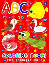 ABC Coloring Books for Toddlers No.16: abc pre k workbook, KIDS 2-4, abc book, abc kids, abc preschool workbook, Alphabet ...