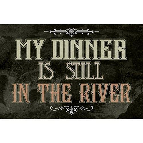 Aluminium Metall My Dinner Ist Noch in der Fluss Zitat Wasser Bild Man Cave Wand D _ COR Humor Funny Fishing