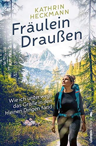 Buchseite und Rezensionen zu 'Fräulein Draußen: Wie ich unterwegs das Große in den kleinen Dingen fand' von Heckmann, Kathrin