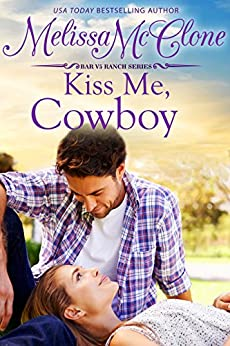Kiss Me, Cowboy (Bar V5 Ranch Book 3) by [Melissa McClone]