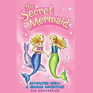 The Secret Mermaid: Enchanted Shell & Seaside Adventure cover art