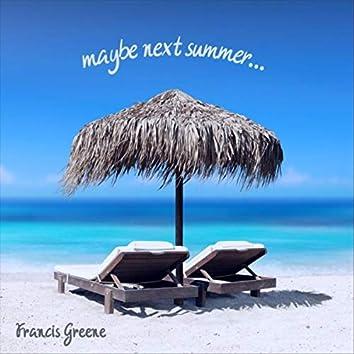 Maybe Next Summer