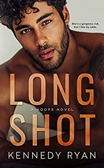 Long Shot (HOOPS Book 1) by [Kennedy Ryan, Lauren Clarke]