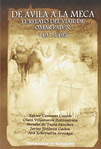 De Ávila a la Meca. El relato del viaje de Omar Patún 1491-1495