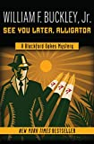 See You Later, Alligator (The Blackford Oakes Mysteries Book 6)