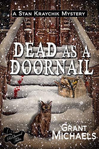 Dead as a Doornail (Stan Kraychik Mystery Book 6) by [Grant Michaels, Graeme Cheater]