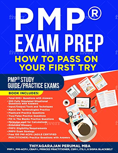 PMP EXAM PREP: HOW TO PASS ON YOUR FIRST TRY: PMP STUDY GUIDE/PRACTICE EXAMS (PMP EXAM STUDY GUIDE Book 3) (English Edition)