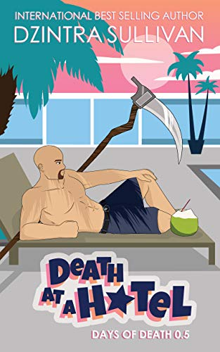 Death at a Hotel (Days of Death Book 3) by [Dzontra Sullivan]
