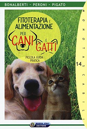 Fitoterapia e alimentazione per cani e gatti. Piccola guida pratica