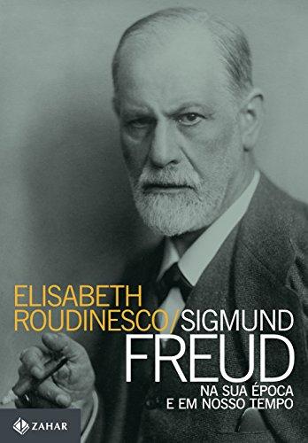 Sigmund Freud na sua época e em nosso tempo (Transmissão da Psicanálise) (Portuguese Edition)