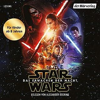 Episode VII. Das Erwachen der Macht     Star Wars für Kinder erzählt              Autor:                                                                                                                                 Michael Kogge                               Sprecher:                                                                                                                                 Alexander Doering                      Spieldauer: 3 Std. und 47 Min.     Noch nicht bewertet     Gesamt 0,0