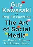 The Art of Social Media - Power Tips for Power Users.