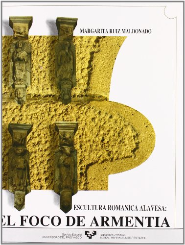 El foco de Armentia. Escultura románica alavesa (Zabalduz)