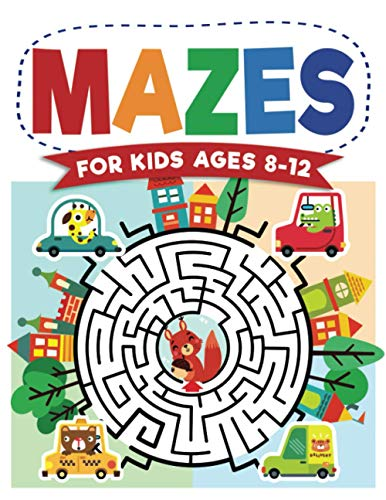Mazes For Kids Ages 8-12: Maze Acti…