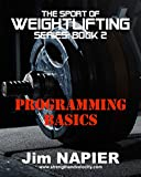 The Sport of Weightlifting Series: Book 2: Programming Basics