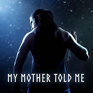 My Mother Told Me (Metal Version)