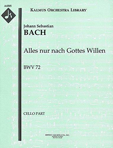 Alles nur nach Gottes Willen, BWV 72: Cello part (Qty 3) [A4505]