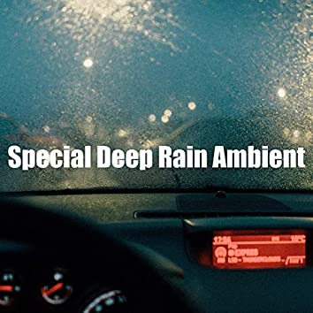 Special Deep Rain Ambient