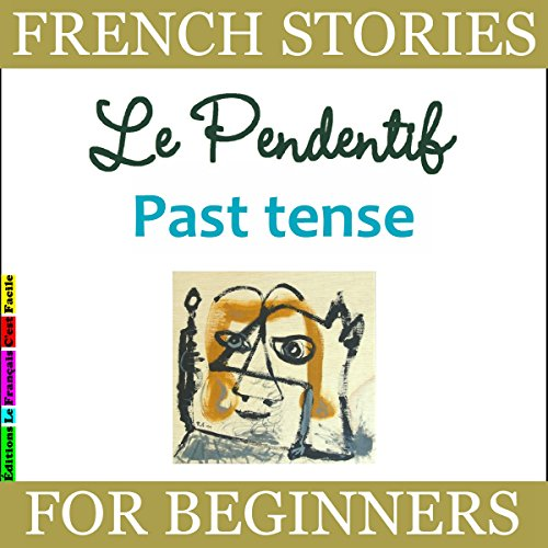 Le Pendentif: Past Tense (French Stories for Beginners) audiobook cover art