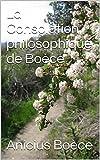 La Consolation philosophique de Boèce - Format Kindle - 2,00 €