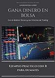 Gana dinero en bolsa con el análisis técnico y los sistemas de trading: Ejemplo práctico con R para dummies