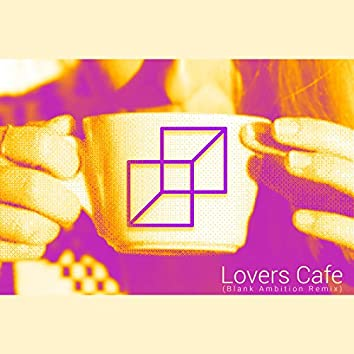 Lovers Cafe (Blank Ambition Remix)