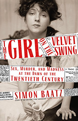 Image of The Girl on the Velvet Swing: Sex, Murder, and Madness at the Dawn of the Twentieth Century