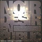 En Public (Incl. En images) - Noir Desir [Deluxe Edition]