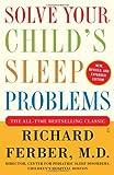 Solve Your Child's Sleep Problems:...