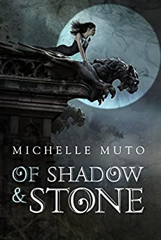 Of Shadow and Stone by [Michelle Muto]