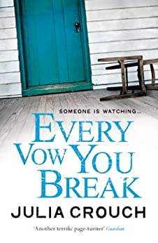 Every Vow You Break by [Julia Crouch]