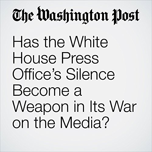 Has the White House Press Office's Silence Become a Weapon in Its War on the Media? copertina