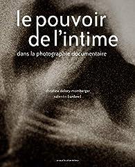 Le pouvoir de l'intime dans la photographie documentaire par Christine Delory-Momberger