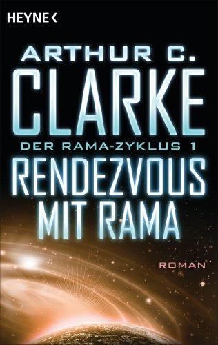 Rendezvous mit Rama: Der Rama-Zyklus Band 1 - Roman