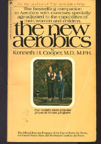 Compare Textbook Prices for The New Aerobics Revised edition Edition ISBN 9780553115895 by Kenneth H. Cooper, M.D., M.P.H.
